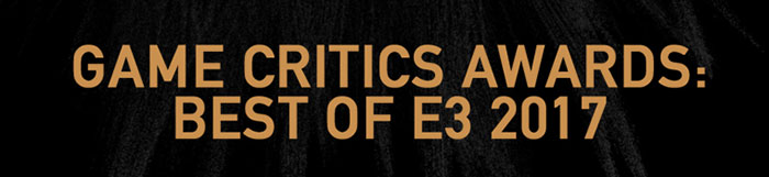 【业界】E32017Game Critics Awards奖项揭晓